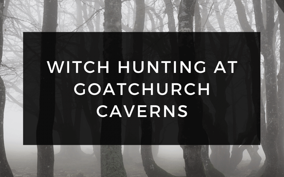 Witch Hunting at Goatchurch Cavern